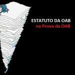 """Temas mais cobrados """"Estatuto da OAB"""""""
